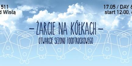 ŻARCIE NA KÓŁKACH vol.3 - otwarcie sezonu foodtruckowego
