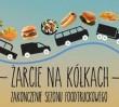 Zakończenie sezonu foodtruckowego w Cudzie nad Wisłą!