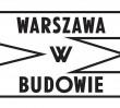 Warszawa W Budowie po raz piąty